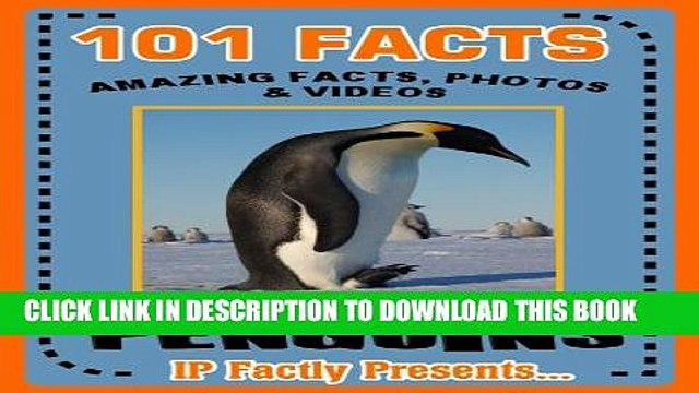 [PDF] 101 Facts... Penguins. Penguin Books for Kids - Amazing Facts, Photos   Video Links. (101