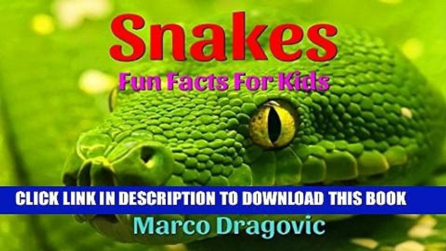 [New] Snakes: Fun Facts For Kids, Picture Books For Kids Exclusive Full Ebook
