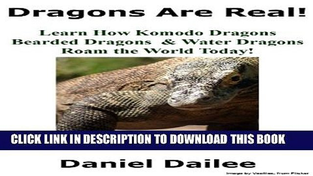 [New] Dragons Are Real! A Kids Book About Komodo Dragons, Bearded Dragons and Water Dragons