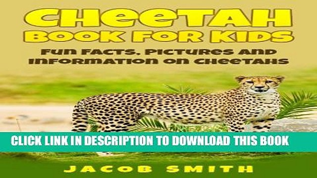 [New] Cheetah Book for Kids: Fun Facts, Pictures and Information on Cheetahs Exclusive Full Ebook