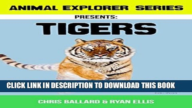 [New] Animal Explorer Series Presents: Tigers: Best Selling Educational Picture Series Exclusive