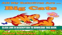 [PDF] All My Relatives Are Big Cats: Picture Book for Kids about Lions, Tigers, leopards, Jaguars