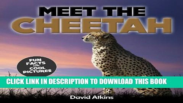 [New] Meet The Cheetah: Fun Facts   Cool Pictures (Meet The Cats) Exclusive Full Ebook