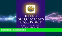 FREE PDF  King Solomon s Passport: A Masonic Record of Quarry Work (Tools for the 21st Century