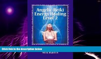 Must Have PDF  Angelic-Reiki Energy Healing Level 2: Level 2  Free Full Read Most Wanted