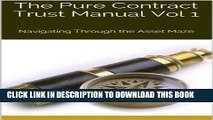 [PDF] The Pure Contract Trust Manual Vol 1: Navigating Through the Asset Maze (Navigating Through