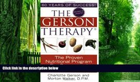 Big Deals  The Gerson Therapy: The Proven Nutritional Program for Cancer and Other Illnesses  Best