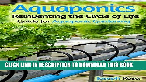 [New] Aquaponics: Reinventing the Circle of Life (Guide for Aquaponic Gardening) Exclusive Full