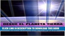 [Read PDF] DESDE EL PLANETA TIERRA (Mensajes desde el Planeta Tierra nº 1) (Spanish Edition)