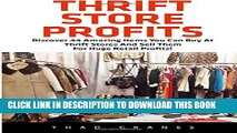 [PDF] Thrift Store Profits: Discover 44 Amazing Items You Can Buy At Thrift Stores And Sell Them