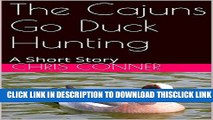 [PDF] The Cajuns Go Duck Hunting: A Short Story Popular Online