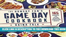 New Book The Hungry Fan s Game Day Cookbook: 165 Recipes for Eating, Drinking   Watching Sports