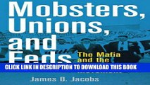 [PDF] Mobsters, Unions, and Feds: The Mafia and the American Labor Movement Full Online