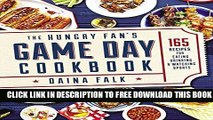 Collection Book The Hungry Fan s Game Day Cookbook: 165 Recipes for Eating, Drinking   Watching