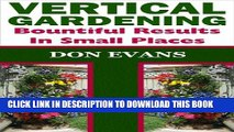 [New] Vertical Gardening - Bountiful Results in Small Spaces (Gardening with Don Book 2) Exclusive