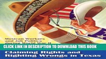 [PDF] Claiming Rights and Righting Wrongs in Texas: Mexican Workers and Job Politics during World
