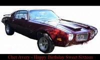 Chet Avery - Happy birthday Sweet Sixteen