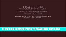 [PDF] Running towards Us: New Writing from South Africa (Studies in African Literature) Popular