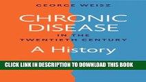 [PDF] Chronic Disease in the Twentieth Century: A History Popular Online