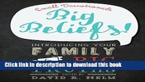 [PDF] Big Beliefs!: Small Devotionals Introducing Your Family to Big Truths Full Online
