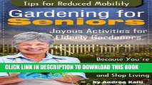 [New] Gardening for Seniors - Joyous Activities for Elderly Gardeners with Tips for Reduced