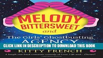 [PDF] Melody Bittersweet and The Girls  Ghostbusting Agency: A laugh out loud romantic comedy of