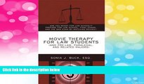 READ FREE FULL  Movie Therapy for Law Students (And Pre-Law, Paralegal, and Related Majors): Are