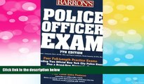READ FREE FULL  Police Officer Exam (Barron s Police Officer Exam)  READ Ebook Full Ebook Free