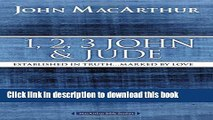[Popular Books] 1, 2, 3 John and Jude: Established in Truth ... Marked by Love (MacArthur Bible