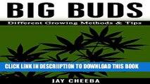 [PDF] Marijuana: Big Buds Different Growing Methods  Tips (Growing Marijuana, Marijuana
