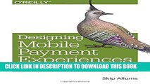 [PDF] Designing Mobile Payment Experiences: Principles and Best Practices for Mobile Commerce Full