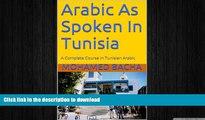 FAVORIT BOOK Arabic As Spoken In Tunisia: A Complete Course in Tunisian Arabic (Explore Tunisian