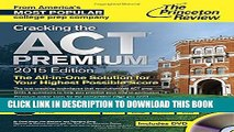 [PDF] Cracking the ACT Premium Edition with 8 Practice Tests and DVD, 2015 (College Test