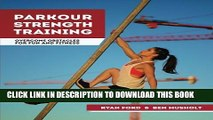 [PDF] Parkour Strength Training: Overcome Obstacles for Fun and Fitness Full Online