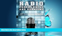 Online eBook Radio Programming and Branding: The Ultimate Podcasting and Radio Branding Guide