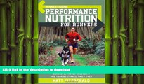 READ BOOK  Runner s World Performance Nutrition for Runners: How to Fuel Your Body for Stronger