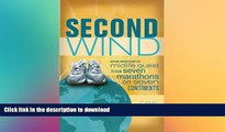 READ  Second Wind: One Woman s Midlife Quest to Run Seven Marathons on Seven Continents  BOOK