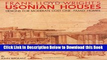 [Reads] Frank Lloyd Wright s Usonian Houses: Designs for Moderate Cost One-Family Homes Online Books