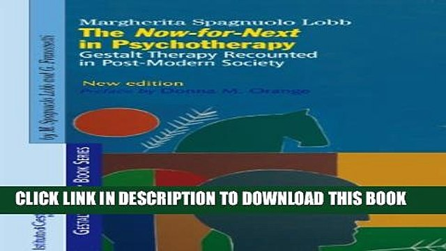 [PDF] The Now-for-Next in Psychotherapy: Gestalt Therapy Recounted in Post-Modern Society (Gestalt