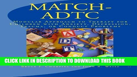 [PDF] MATCH-ADTC: Modular Approach to Therapy for Children with Anxiety, Depression, Trauma, or