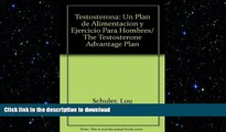 READ  Testosterona: Un Plan de Alimentacion y Ejercicio Para Hombres/ The Testosterone Advantage