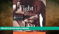 READ  Fight Fat: A Total Lifestyle Program for Men to Stay Slim and Healthy (Men s Health Life
