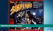 Popular Book Tales of Mystery and Suspense: Vol. 10: Radio s Outstanding Theater of Thrills