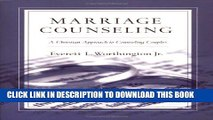 [PDF] Marriage Counseling: A Christian Approach to Counseling Couples Popular Online