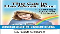 [PDF] The Cat in the Music Box: A Message from Pet Heaven: Proof of an afterlife for animals! Full