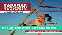 [PDF] Parkour Strength Training: Overcome Obstacles for Fun and Fitness Popular Colection