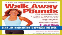 [PDF] Walk Away the Pounds: The Breakthrough 6-Week Program That Helps You Burn Fat, Tone Muscle,