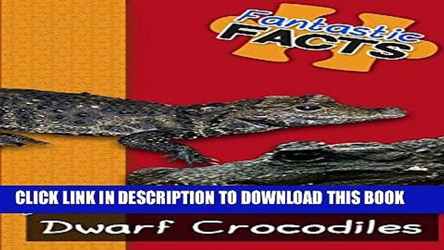 [New] Fantastic Facts About Dwarf Crocodiles: Illustrated Fun Learning For Kids Exclusive Full Ebook