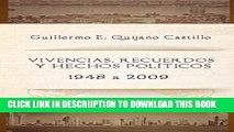 [New] Vivencias, recuerdos y hechos políticos: 1948 a 2009 (Spanish Edition) Exclusive Full Ebook