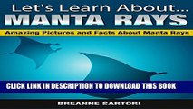 [PDF] Manta Rays : Amazing Pictures and Facts About Manta Rays (Let s Learn About) Exclusive Online